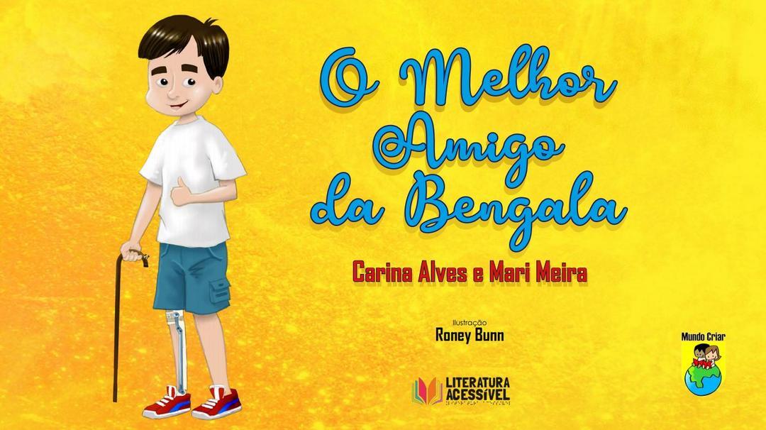 Um pouco das histórias dos livros do Literatura Acessível – Livro:  O Melhor Amigo Da Bengala