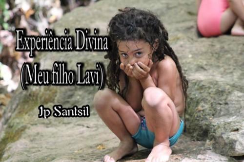 Experiência Divina (Meu primeiro filho)