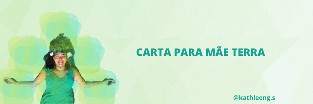 CARTA PARA MÃE TERRA