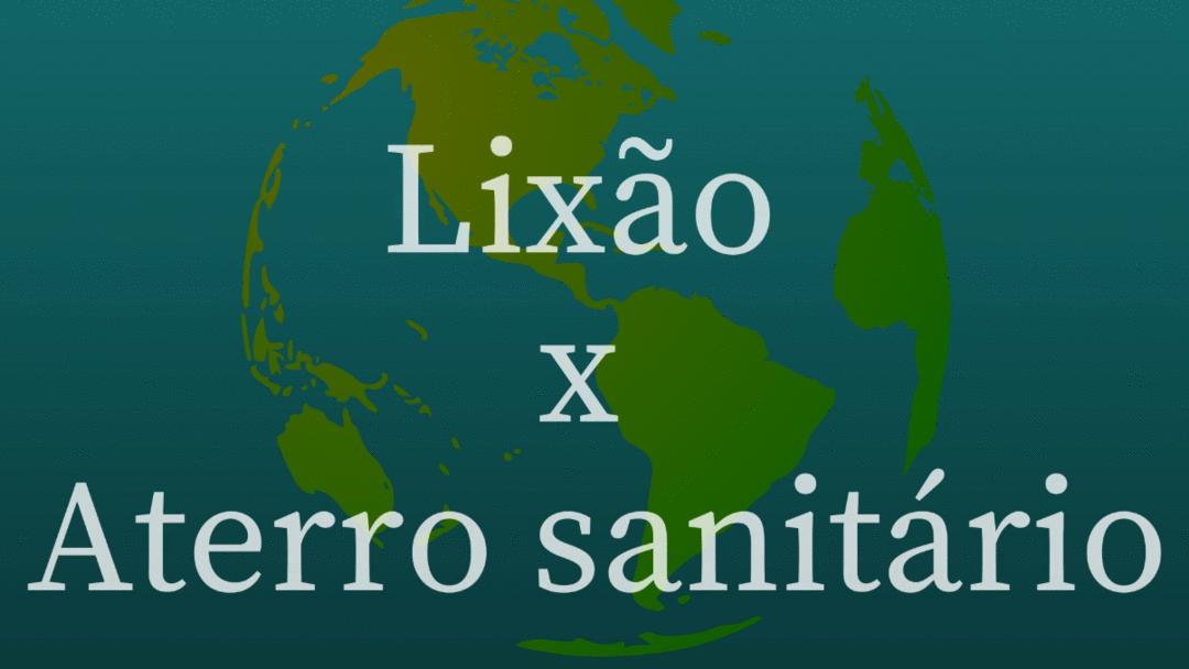 Lixão x Aterro sanitário