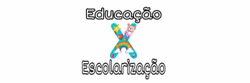 Quarentena: lições de uma vida Educação x Escolarização