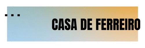 CASA DE FERREIRO