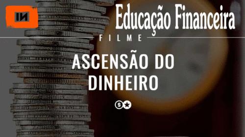 Educação Financeira: A Ascensão do Dinheiro - Uma História Financeira do Mundo