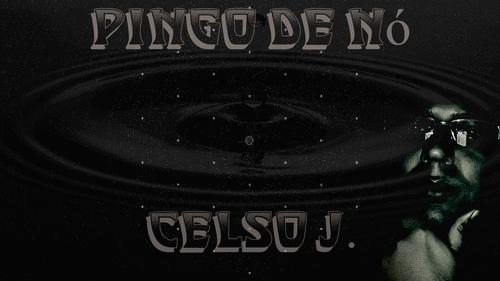 Pingo de nó(Celso J.)