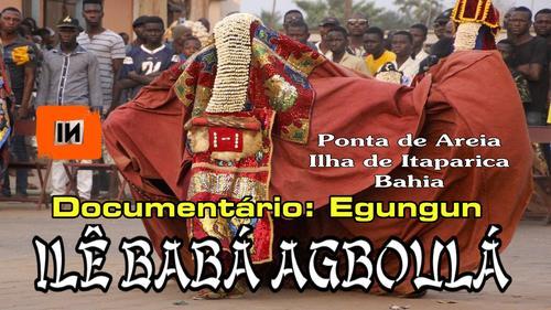 Documentário: Egungun 1980 - Ilê Babá Agboulá