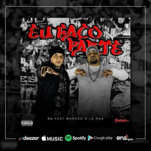 B.8 feat. Marcão d'la Rua _Eu Faço Parte